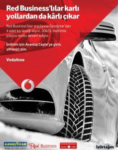 """Tüm Vodafone Red Business aboneleri, 21 Şubat'a kadar 4 adet Goodyear 15"""" jant ve üzeri, binek, 4x4 veya hafif ticari, kış veya dört mevsim lastiği aldıklarında 200 TL indirim kazanacak."""