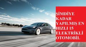 Şimdiye Kadar Yapılmış En Hızlı 15 Elektrikli Otomobil
