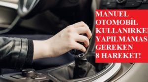 Manuel Otomobil Kullanırken Yapılmaması Gereken 8 Hareket