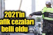 2021 Yılı Trafik Cezası Tutarları Belli Oldu